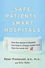 Safe Patients, Smart Hospitals by Peter Pronovost  (2010, Hardcover)