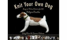 Knit Your Own Dog 25 Easy to Follow Patters for PedigreePooches Muir and Osborne