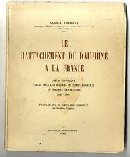 LIVRE LE RATTACHEMENT DU DAUPHINE A LA FRANCE 1949 HERRIOT G CHAPOTAT ISERE