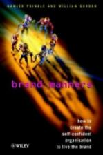 Brand Manners : How to Create the Self-Confident Organisation to Live the...