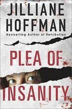 Plea of Insanity by Jilliane Hoffman (2009, Hardcover) LIKE NEW.