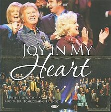 Joy in My Heart by Bill Gaither (Gospel) (CD, Aug-2009, Spring House)