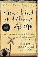 Same Kind of Different As Me: A Modern-Day Slave, an International Art Dealer, a