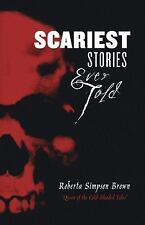 Scariest Stories Ever Told by Roberta Simpson Brown (2016, Paperback)