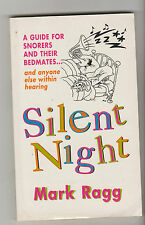SILENT NIGHT Mark Ragg pb gc, guide for snorers and their bedmates good advice