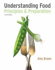 Understanding Food: Principles and Preparation by Amy Christine Brown 4th Ed