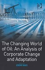 The Changing World of Oil: An Analysis of Corporate Change and Adaptat-ExLibrary