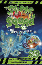 New Slime Squad Vs The Supernatural Squid: Book 4 [Paperback] by Cole, Steve
