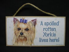 YORKIE A Spoiled Rotten DOG ART wood SIGN Yorkshire Terrier w/ bow PLAQUE puppy