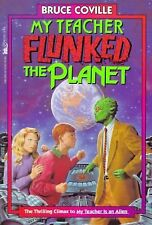 My Teacher Flunked the Planet Bk. 4 by Bruce Coville (1992, Paperback)