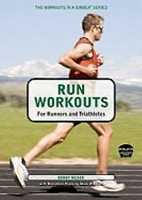 Run Workouts for Runners and Triathletes Workouts in a Binder