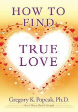 How to Find True Love, Popcak PhD, Gregory K., Good Book