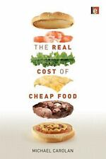 The Real Cost of Cheap Food by Michael Carolan (2011, Paperback)