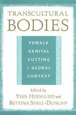Transcultural Bodies: Female Genital Cutting in Global Context by