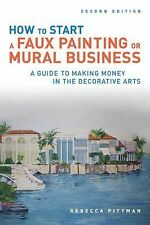 How to Start a Faux Painting or Mural Business : A Guide to Making Money in...