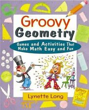 Groovy Geometry: Games and Activities That Make Math Easy and Fun-ExLibrary