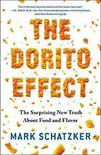The Dorito Effect : The Surpising New Truth about Food and Flavor by Mark...
