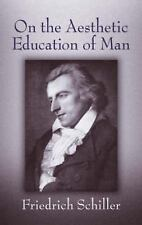 On the Aesthetic Education of Man (Dover Books on Western Philosophy), Friedrich