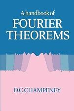 A Handbook of Fourier Theorems by D. C. Champeney (1989, Paperback)