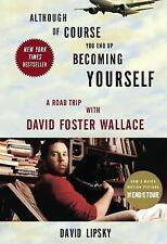 Although Of Course You End Up Becoming Yourself: A Road Trip with David Foster W