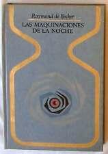 LAS MAQUINACIONES DE LA NOCHE - RAYMOND DE BECKER - PLAZA & JANÉS 1975 - VER