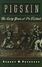Pigskin: The Early Years of Pro Football, Peterson, Robert W.