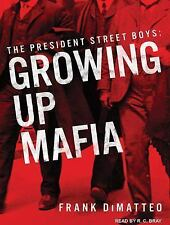 The President Street Boys : Growing up Mafia by Frank DiMatteo (2016, MP3 CD,...