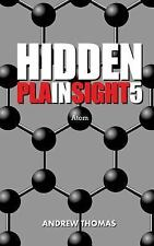Hidden In Plain Sight 5: Atom, Thomas, Dr. Andrew H., Acceptable Book
