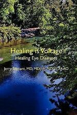 Healing Is Voltage: Healing Eye Diseases by Jerry L, Jerry Tennant (2011,...