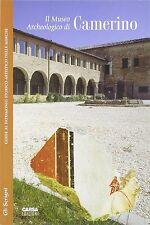 Il Museo archeologico di Camerino - Monica Salvini - Libro nuovo in offerta!