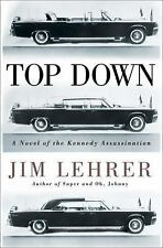 Top Down : A Novel of the Kennedy Assassination by Jim Lehrer (2013, Hardcover(2