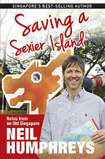 Saving A Sexier Island: Notes From Old Singapore  9789814634090