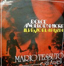 """MARIO TESSUTO E GLI ANGELI DOLCE ANGELO D'AMORE - IL VENTO E LA PAZZIA 7"""" ORIGIN"""