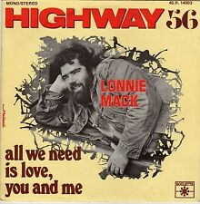 LONNIE MACK HIGHWAY 56 / ALL WE NEED IS LOVE, YOU AND ME FRENCH 45 PS 7""