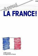 A Vous La France!: A BBC Course for Beginners in French (Language)