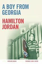 A Boy from Georgia : Coming of Age in the Segregated South by Hamilton Jordan...