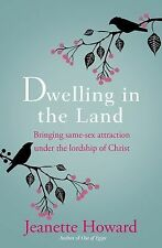 Dwelling in the Land : Bringing Same-Sex Attraction under the Lordship of...