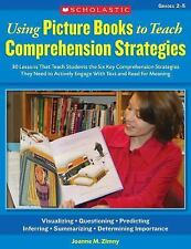 Using Picture Books to Teach Comprehension Strategies : 30 Lessons That Teach...