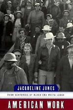 American Work: Four Centuries of Black and White Labor, Jacqueline Jones, New Bo