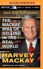 The Mackay MBA of Selling in the Real World by Harvey Mackay (2014, MP3 CD,...