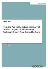 From the Past to the Future. Summary of the First Chapter of the World - a...