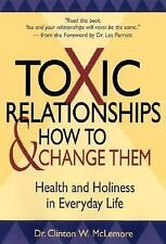 Toxic Relationships and How to Change Them: Health and Holiness in Everyday Lif