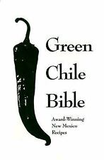 Green Chile Bible : Award Winning New Mexico Recipes by Tim Galagher (1993, Pape