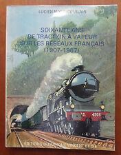 60 ans de traction à vapeur sur les réseaux français, L.M. Vilain, 1974