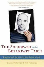 The Sociopath at the Breakfast Table : Recognizing and Dealing with...