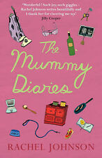 The Mummy Diaries: Or How to Lose Your Husband, Children and Dog in Twelve Month
