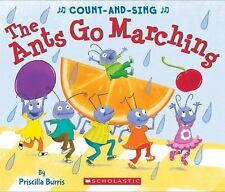 The Ants Go Marching : Count-and-Sing by Priscilla Burris (2016, Board Book)