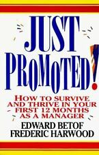 Just Promoted!: How to Survive and Thrive in Your First 12 Months as a Manager,