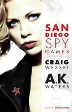 San Diego Spy Games by Craig Wessel and A. K. Waters (2013, Paperback)