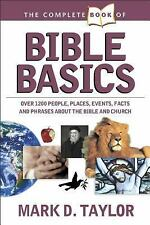The Complete Book of Bible Basics by Mark D. Taylor (2005, Paperback)